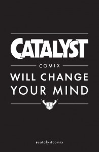 #catalystcomix #willchangeyourmind