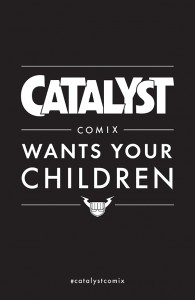 #catalystcomix #wantsyourchildren