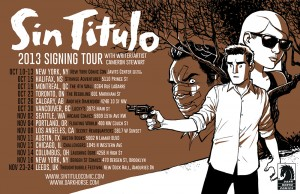 SIN TITULO 2013 Signing Tour - Coming To A City Near You!