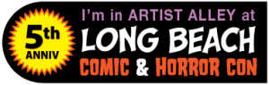 We're at the Long Beach Comic & Horror Con This Saturday!